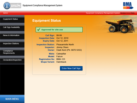 The Equipment Compliance Management System provides BMA employees with a searchable database of equipment that has been registered for use on site, allowing employees to check the owners of vehicles and other machinery by call-sign. It also provides a feature-rich management interface to allow the site to coordinate inspections.