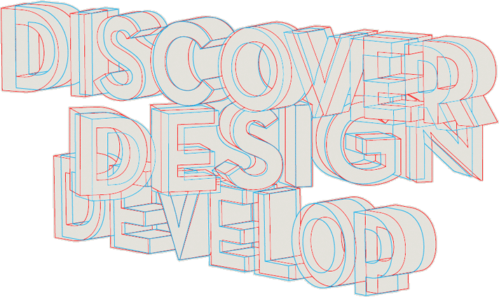 3D - Discover, Design and Develop